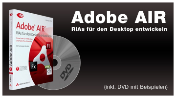  Adobe AIR - RIAs fr den Desktop entwickeln: Know-how fr HTML/Ajax- und Flash/Flex-Entwickler